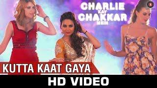 Kutta Kaat Gaya - Charlie Kay Chakkar Mein