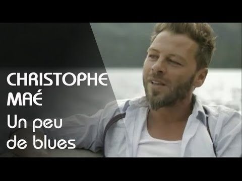 Christophe Maé - Un Peu De Blues (clip officiel)