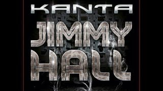 Kanta - Jimmy Hall  - CLIP OFFICIEL