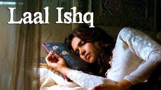 Goliyon Ki Raasleela Ram-leela : Laal Ishq Song