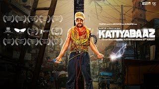 Katiyabaaz Trailer
