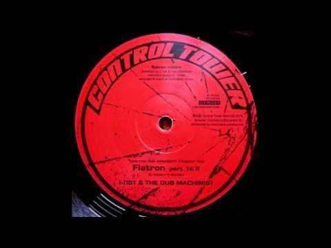 I-Tist & The Dub Machinist -Flatron part 1 & 2