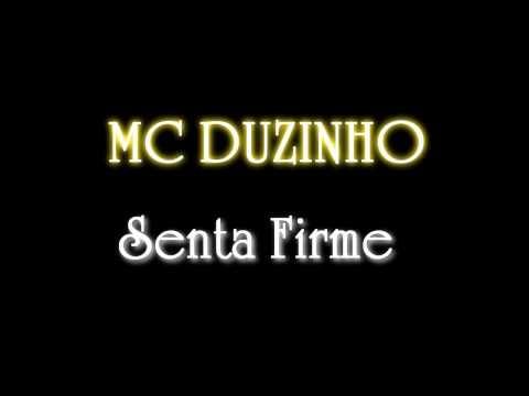 MC DUZINHO - SENTA FIRME  ((( SELMINHO DJ )))  2011