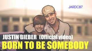 Justin Bieber – Born To Be Somebody