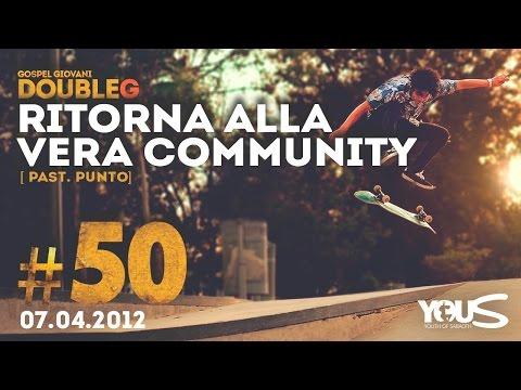 Double G - 7 Aprile 2012 - Ritorna Alla Vera Community - Pastore Punto