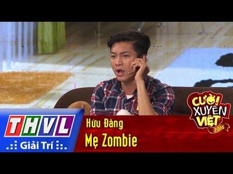 THVL | Cười xuyên Việt 2016 – Tập 3: Mẹ Zombie – Hữu Đằng