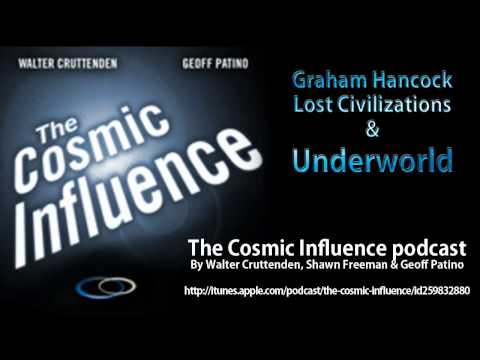 Graham Hancock interviewed by Walter Cruttenden & Geoff Patino for The Cosmic Influence podcast
