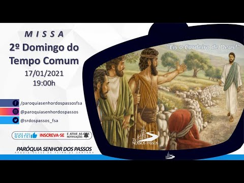 Missa do 2º Domingo do Tempo Comum - 17/01/2021 - 19:00h