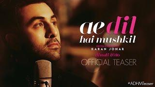 Ae Dil Hai Mushkil Teaser