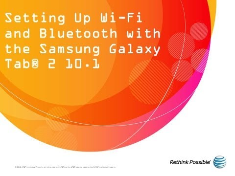 Setting Up Wi-Fi and Bluetooth with the Samsung Galaxy Tab® 2 10.1: AT&T How To Video Series