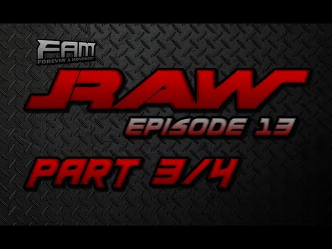 FaM Monday Night RAW - Episode 13 - Part 3/4