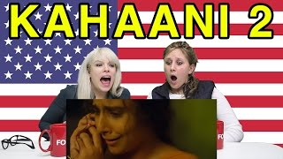 Americans React To Kahaani 2 Trailer