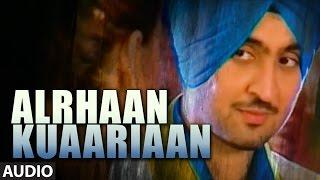 Diljit Dosanjh  Punjabi Songs  Alrhaan Kuaariaan  Smile  Audio Song  T-Series Apna Punjab