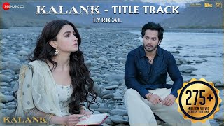 Kalank Title Track - Lyrical