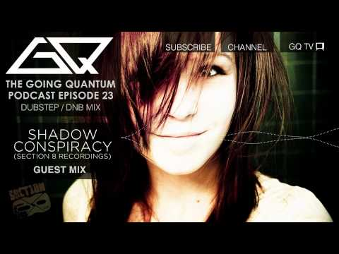 Dubstep / DnB Mix + Shadow Conspiracy Guest Mix #GQPodcast Ep.23