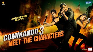 Commando 3 | Meet The Characters
