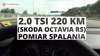 Skoda Octavia RS 2.0 TSI 220 KM - pomiar spalania