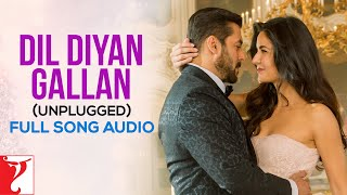 Audio: Dil Diyan Gallan (Unplugged)  Tiger Zinda Hai  Neha Bhasin  Vishal and Shekhar