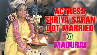 Actress Shriya Saran Got Married @ Madurai Meenakshi Amman Temple Kollywood News 22-07-2016 online 	Actress Shriya Saran Got Married @ Madurai Meenakshi Amman Temple Red Pix TV Kollywood News