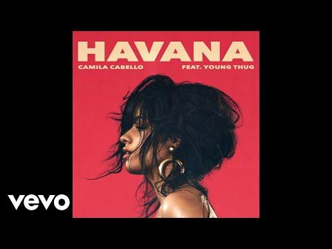 Camila Cabello – Havana  ft. Young Thug