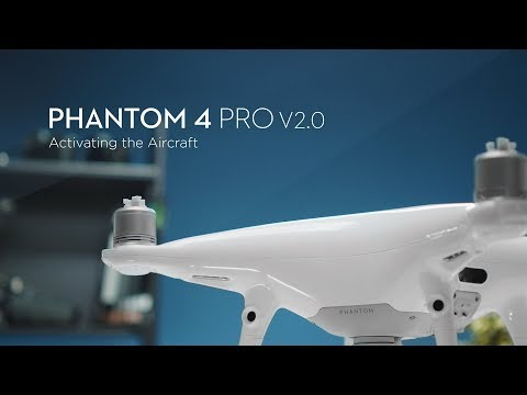 How to Activate DJI Phantom 4 Pro V2.0