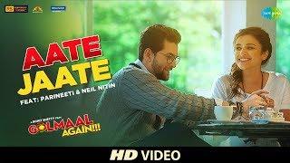 Aate Jaate FEAT. Parineeti Chopra & Neil Nitin | Golmaal Again