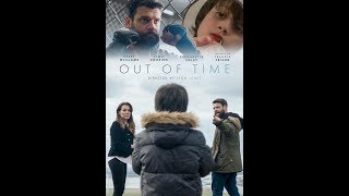 """""""Out of Time"""" - Film Trailer 2 (3 minutes)"""