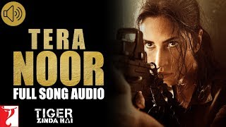 Tera Noor - Full Song Audio | Tiger Zinda Hai
