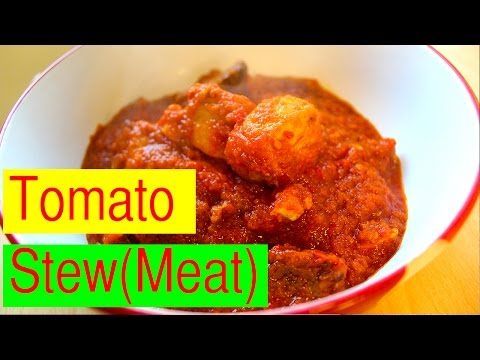 How To Make Tomato Stew    Nigerian Meat Stew