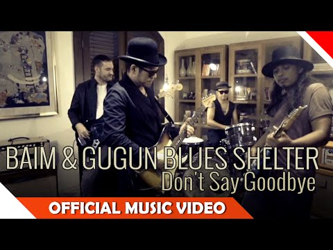 Don't Say Goodbye (Feat. Gugun Blues Shelter)