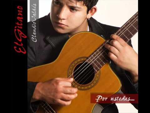 Claudio Valdes El Gitano - Soy (Por Ustedes 2011)