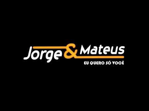 EU QUERO SÓ VOCÊ - Jorge & Mateus [OFICIAL] (By @Felipesilvaevc)