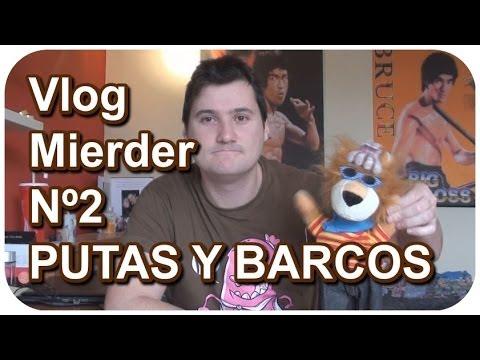 Vlog Mierder nº2 - Niñas Putas y Barcos