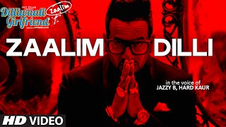 Dilliwaali Zaalim Girlfriend - 'Zaalim Dilli' Video Song