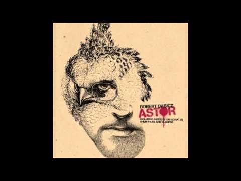 Robert Babicz - Astor (Shur-I-Kan Remix) HD HQ