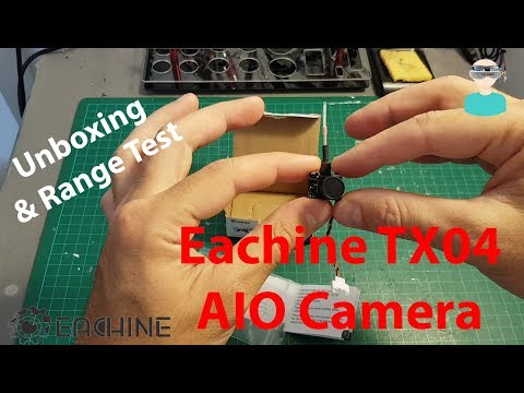 Eachine TX04 PAL Super Mini Light AIO Camera - Unboxing, Review And Range Test - UCOs-AacDIQvk6oxTfv2LtGA