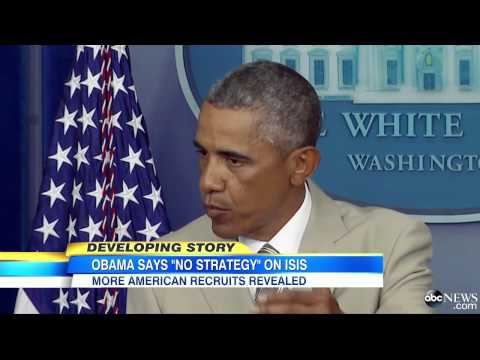President Admits 'We Don't Have a Strategy Yet' on  ( ISIS)  8/29/14