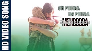 Oh Priyaa Na priyaa Video Song | Mehbooba