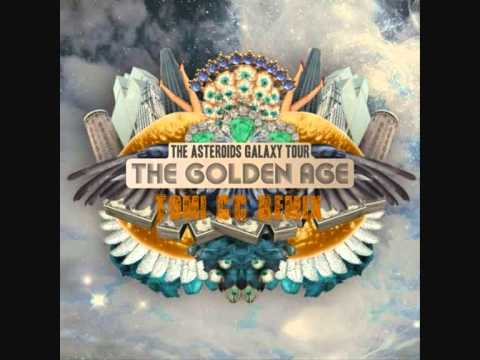 The Asteroids Galaxy Tour - The Golden Age (Tomi CC Remix)