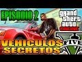GTA V Online - Vehiculos Secretos, Ocultos Y Raros - Ep 2 Coches Grand Theft Auto V (GTA 5)