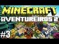 Minecraft: Feromonas e os Aventureiros 2 - Multiplayer #3 -