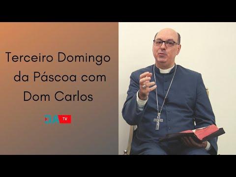 Terceiro Domingo da Páscoa com Dom Carlos