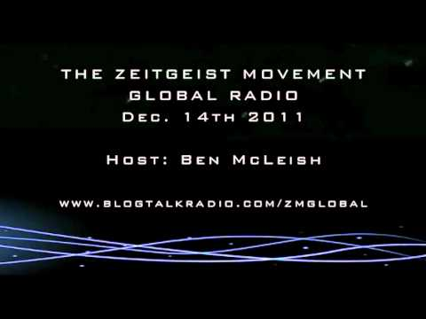 TZM Global Radio Show - Dec 14th 11  Host Ben McLeish - The Zeitgeist Movement