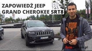 Jeep Grand Cherokee SRT8 - zapowiedź testu