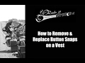 How to Remove and Replace Button Snaps on a Vest