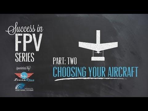 Success in FPV part:2 - Choosing Your Aircraft - UC0H-9wURcnrrjrlHfp5jQYA