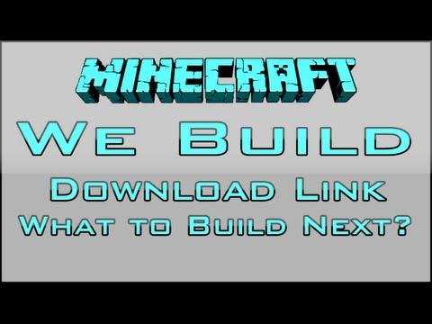 Minecraft We Build - #30 DOWNLOAD LINK + WHAT NEXT?