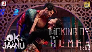 Making of The Humma Song – OK Jaanu