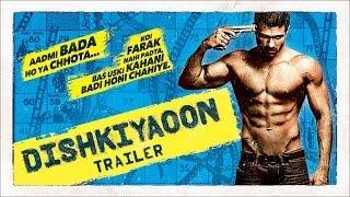 Dishkiyaoon - Official Trailer