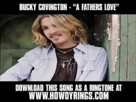 BUCKY COVINGTON - A FATHERS LOVE [ New Video + Lyrics + Download ]